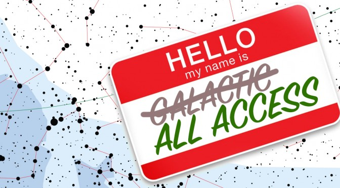 "Hello, my name is ~Galactic~ ""All Access"""