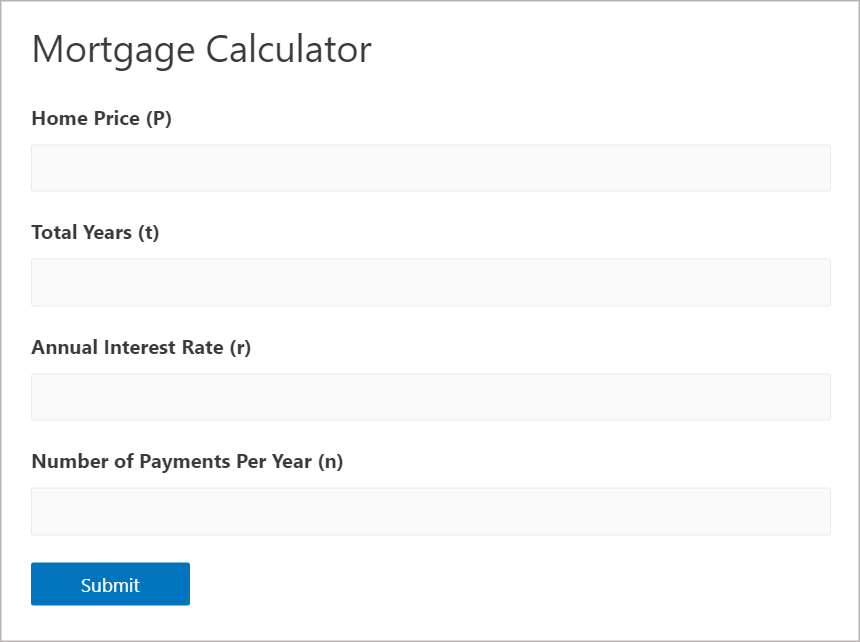 A Gravity Forms mortgage calculator form with four fields for Home Price, Total Years, Annual Interest Rate and Number of Payment Per Year