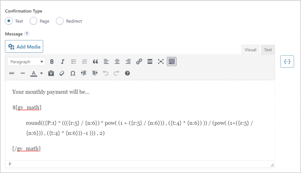 The Gravity Forms default confirmation text editor containing the code required to calculate the monthly payment
