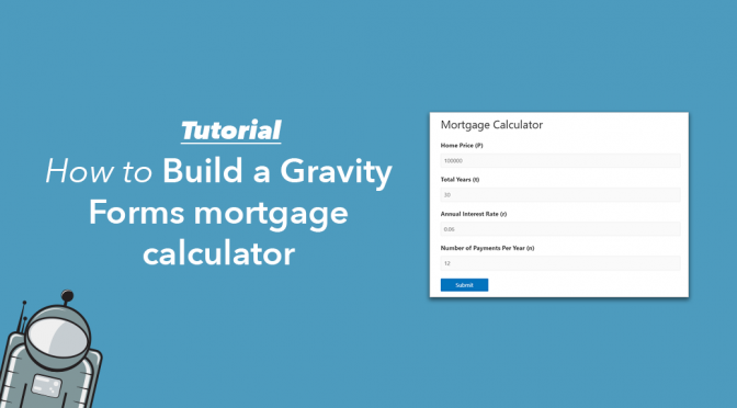 How to build a Gravity Forms mortgage calculator featured image