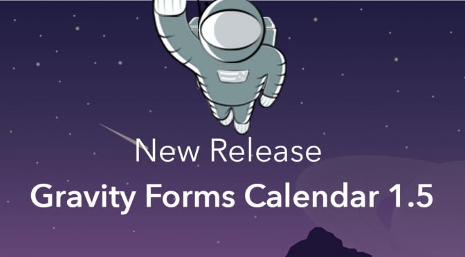 Feature image that says new release Gravity Forms Calendar 1.5