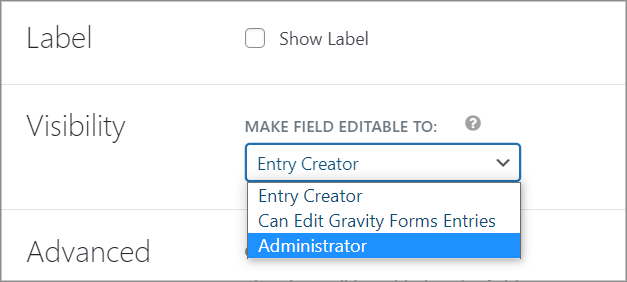 """The """"Make Field Editable To"""" dropdown menu showing three options - Entry Creator, Administrator and Can Edit Gravity Forms Entries"""