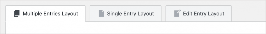 The three tabs visible at the top when editing a View in GravityView. They are the Multiple Entries Layout, the Single Entry Layout and the Edit Entry Layout