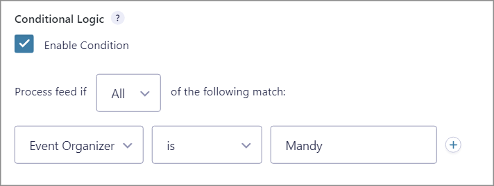 """A checkbox labeled """"Enable Condition"""" with a condition set up to process the feed only if the Event Organizer is Mandy."""