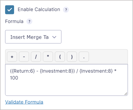 """The formula for ROI inside the Gravity Forms """"Enable Calculation"""" text box"""