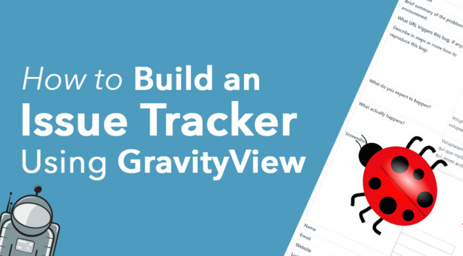 how to build an issue tracker using GravityView
