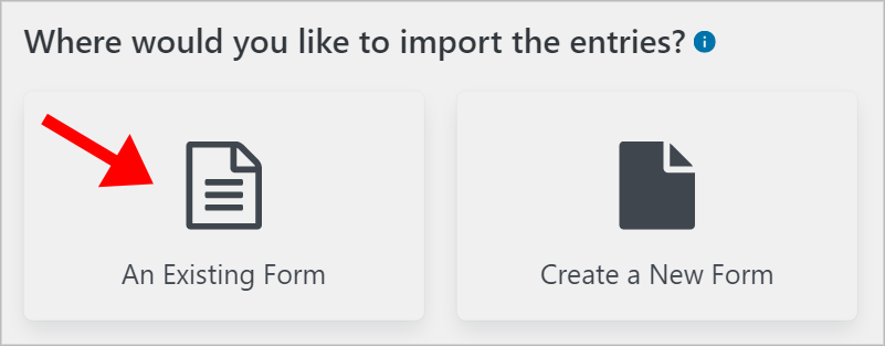 A notice saying 'Where would you like to import the entries?' with an arrow pointing to the option that says 'An Existing Form'.