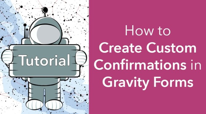 How to create custom confirmations in Gravity Forms