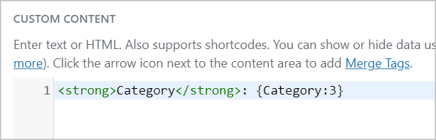 A Custom Content field containing some HTML and the Category merge tag
